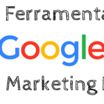 As Ferramentas do Google para o Marketing Digital