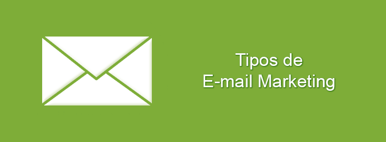Tipos de E-mail Marketing