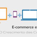 E-commerce e M-commerce – O Crescimento das Compras Online