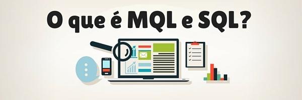 O que é MQL e SQL?