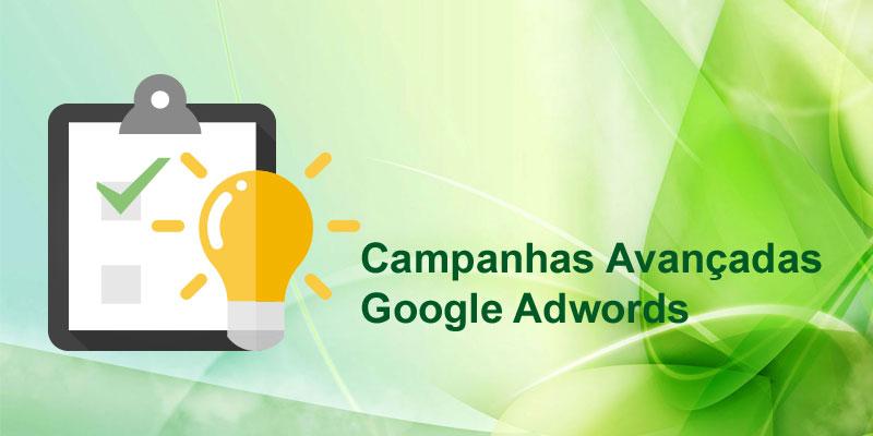 Campanhas Avançadas Google Adwords