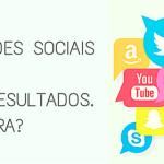 Gestão de Redes Sociais – Não tenho resultados. E agora?