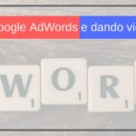 Google Ads: a nova experiência do Google