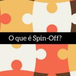 O que é Spin-Off?