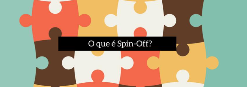 O Que É Spin-Off