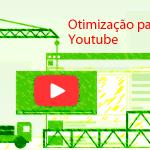 5 dicas para otimizar um vídeo no Youtube