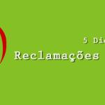 5 Dicas: Reclamações de clientes